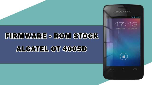 rom stock Alcatel OT 4005D