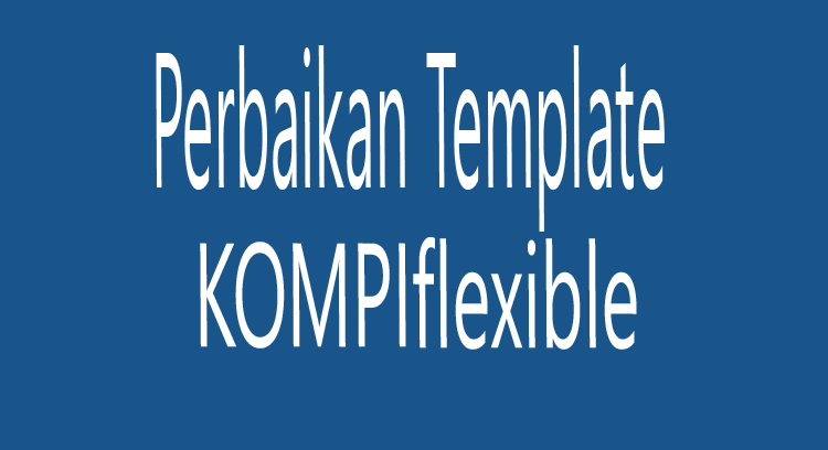 Perbaikan Template Kompi Flexible