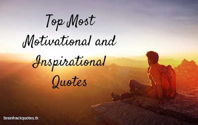 Top Most Motivational and Inspirational Quotes - Brain Hack Quotes