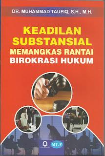 Keadilan Substansial Memangkas Rantai Birokrasi Hukum