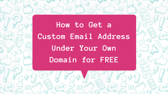 How to Get a Custom Email Address Under Your Own Domain for FREE