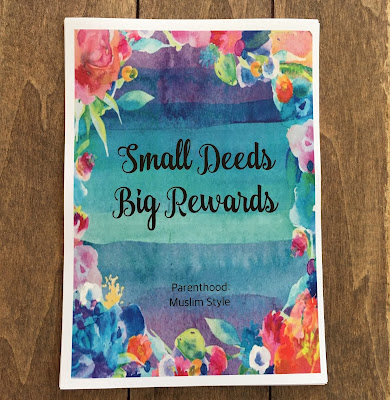http://parenthoodmuslimstyle.com/small-deeds-big-rewards/