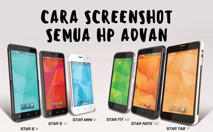 Cara Screenshoot di HP Advan Semua Tipe
