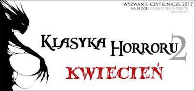 http://przestrzenie-tekstu.blogspot.com/2017/04/klasyka-horroru-2-kwiecien-2017.html