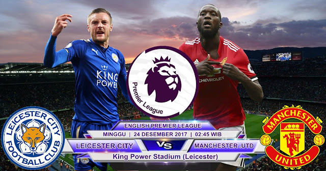 Leicester City vs Manchester United 24 Desember 2017