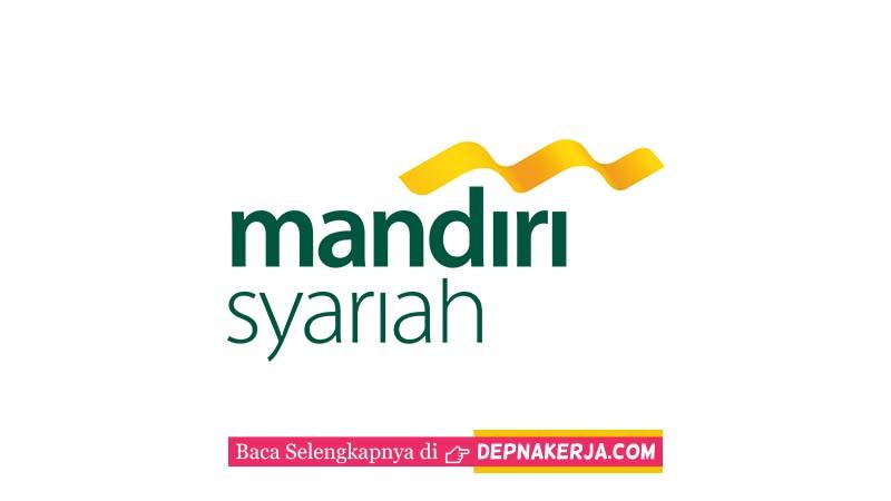 Lowongan Terkini Bank Syariah Mandiri