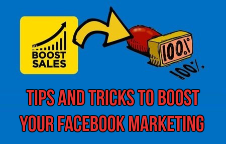 Tips and Tricks to Boost your Facebook Marketing