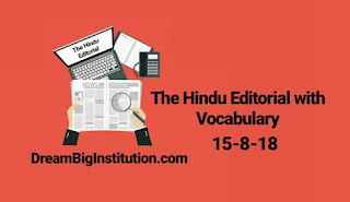 The Hindu Editorial With Important Vocabulary (15-8-18)