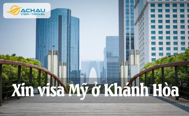 Xin visa Mỹ ở Khánh Hòa như thế nào ?