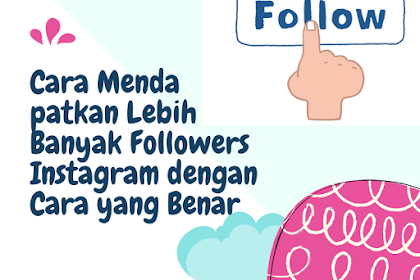 Cara Mendapatkan Lebih Banyak Followers Instagram dengan Cara yang Benar