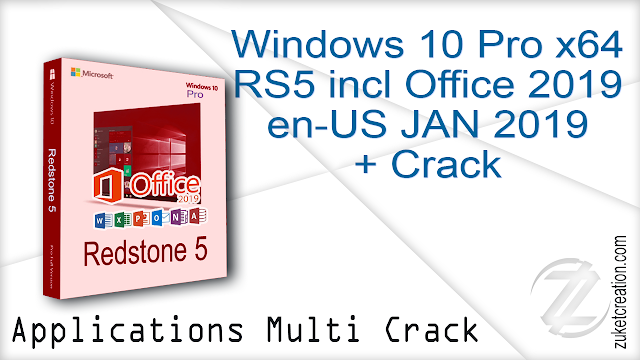 Windows 10 Pro X64 RS5 incl Office 2019 en-US JAN 2019 + Crack