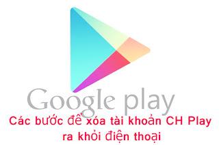 Hướng dẫn xóa tài khoản Ch Play trên máy smartphone Android
