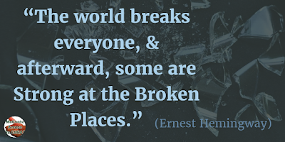 "Quotes About Strength And Motivational Words For Hard Times: ""The world breaks everyone, and afterward, some are strong at the broken places."" - Ernest Hemingway"
