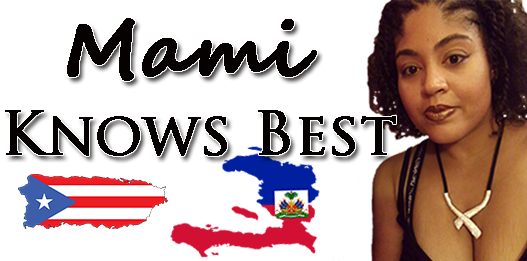 Mami Knows Best | Puerto Rican Haitian Mami | Blog for Parents, Urban Moms