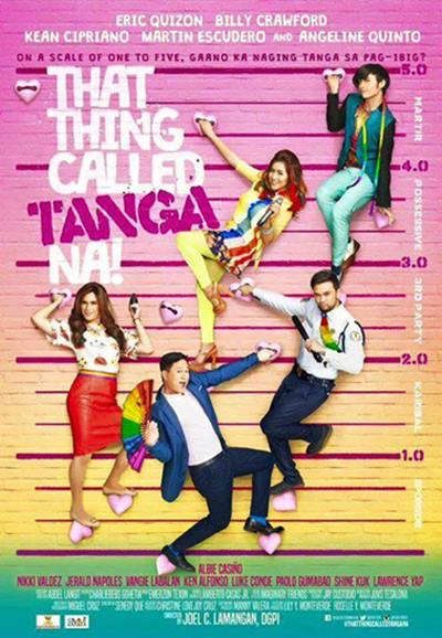 That Thing Called Tanga Na 2016 Full movie