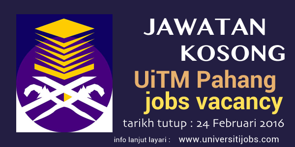 Jawatan Kosong Universiti Teknologi Mara (UiTM) Pahang 2016 Terkini