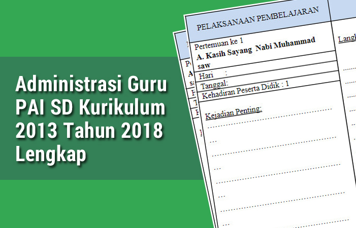 Administrasi Guru PAI SD Kurikulum 2013 Tahun 2018 Lengkap
