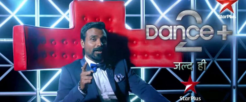 Dance+ 2, Star Plus Dance Plus 2, Dance Plus Season 2 2016 Reality Show on Star Plus wiki, Dance Plus Season 2 Contestants List, judges, starting date, Dance Plus Audition Dates, Venue, Online Registration, host, timing, promos, winner list