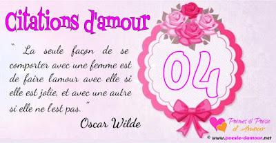 Oscar Wilde cite : La seule façon de se comporter avec une femme est de faire l'amour avec elle si elle est jolie, et avec une autre si elle ne l'est pas.