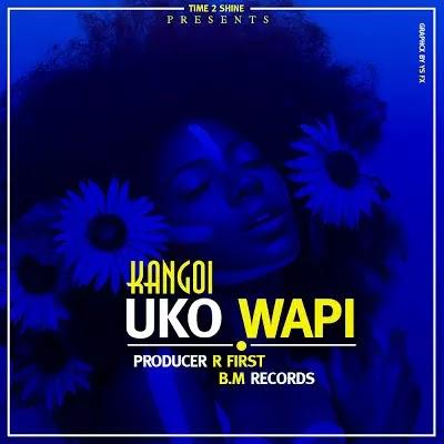 Download Mp3 | Kangoi - Uko Wapi