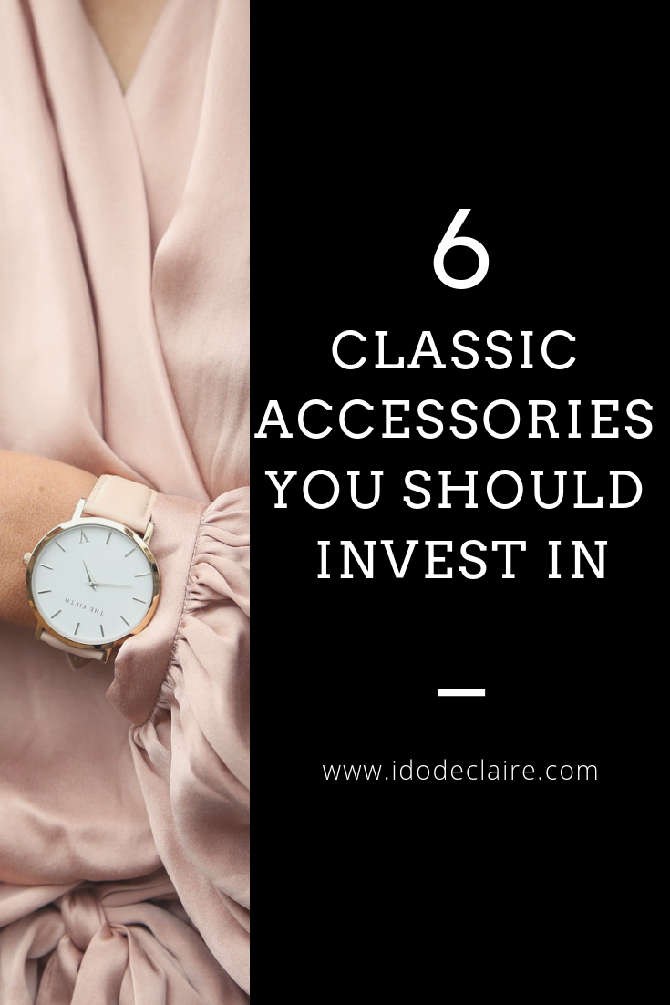 6 Classic Accessories You Should Invest In