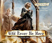 Wild Rover No More: Being the Last Recorded Account of the Life & Times of Jacky Faber by L. A. Meyer