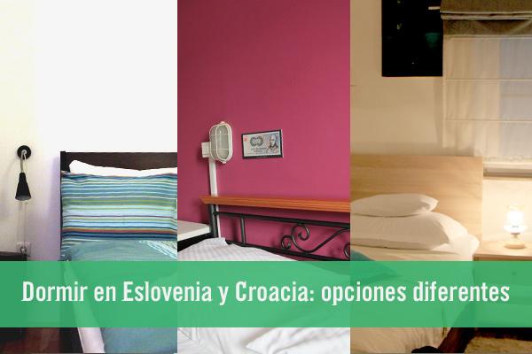 Dónde dormir en Eslovenia y Croacia: alternativas originales de alojamiento