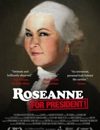 Roseanne for President! | Bmovies