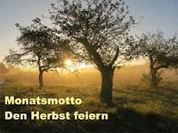 https://diezitronenfalterin.de/2018/09/30/monatsmotto-oktober-den-herbst-feiern/