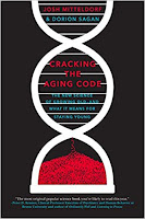 Cracking the Aging Code The New Science of Growing Old – And What It Means for Staying Young