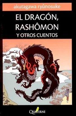 Portada de El dragón, Rashômon y otros cuentos de Akutagawa Ryûnosuke, donde en un fondo negro se ve un dibujo tradicional de un dragón negro volando.