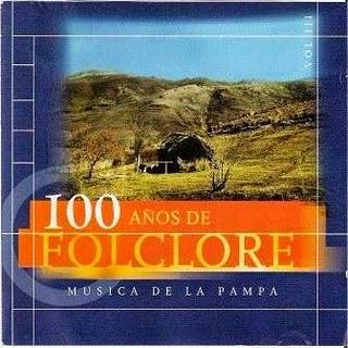 musica de la pampa 100 años del folklore