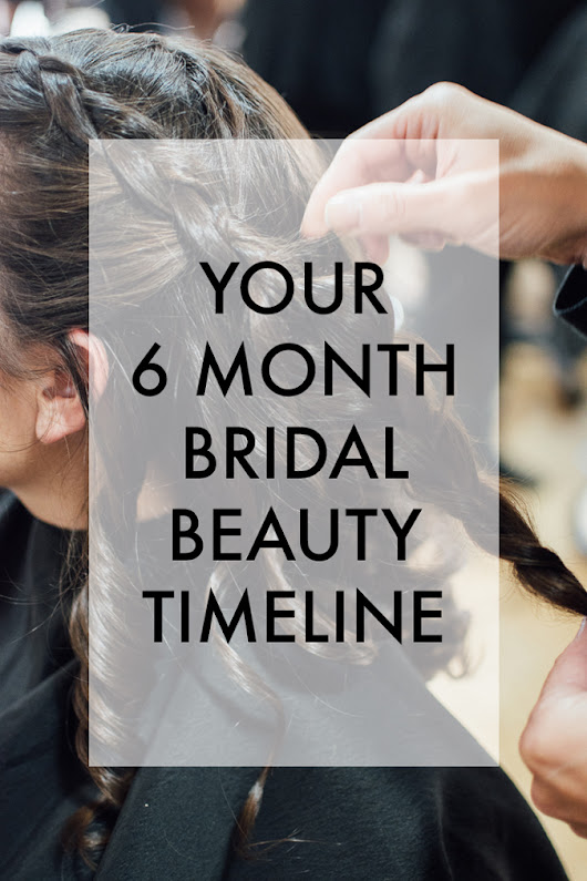 Your 6 Month Bridal Beauty Timeline