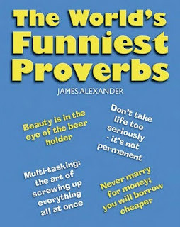 The World's Funniest Proverbs-James Alexander Book PDF