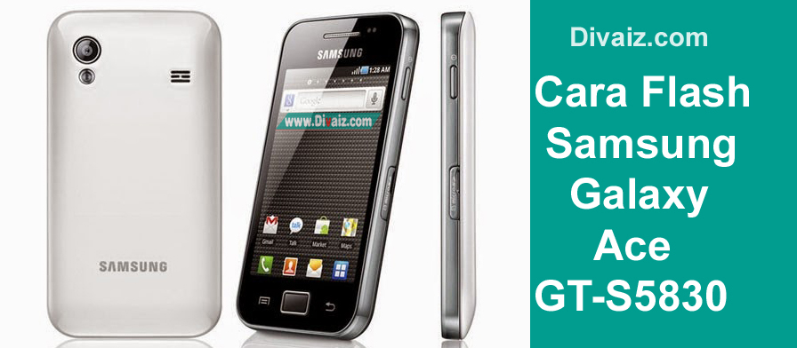 Cara Flash Samsung Galaxy Ace GT-S5830 Bahasa Indonesia