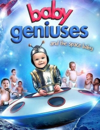 Baby Geniuses and the Space Baby   Bmovies
