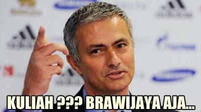 Mourinho said kuliah.. di brawijaya aja