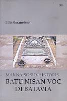 AJIBAYUSTORE  Judul Buku : Makna Sosio-Historis Batu Nisan VOC Di Batavia