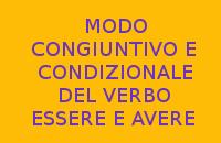MODO CONGIUNTIVO E CONDIZIONALE DEL VERBO ESSERE E AVERE