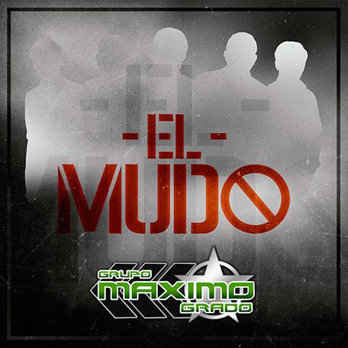 Maximo Grado - El Mudo (Corridos Nuevos 2017)