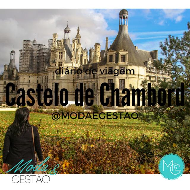 Diário de viagem: Castelo de Chambord, Vale do Loire, na França