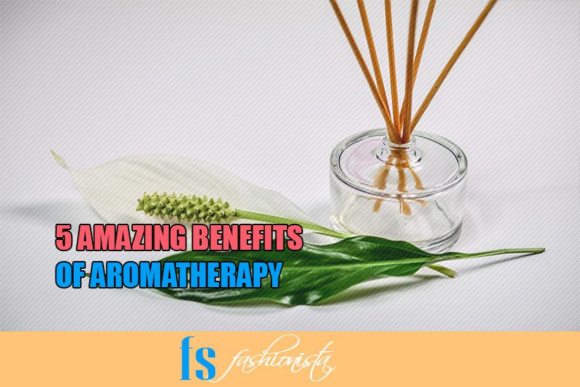 5 Amazing Benefits of Aromatherapy