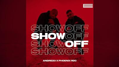 Andrezo Feat Phoenix RDC - Show Off 2019(BAIXAR)