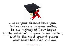 Quotes About University Life: i hope your dreams take you,