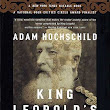 King Leopold's Ghost: A Story of Greed, Terror and Heroism in Colonial Africa - A Review