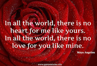 Love Quote by Maya Angelou