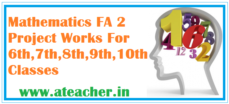 Mathematics (Maths) FA 2 Project Works For 6th,7th,8th,9th,10th Classes