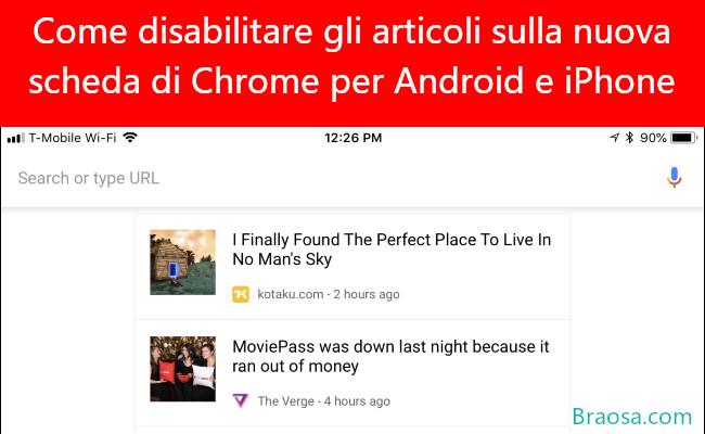 Come disabilitare gli articoli sulla nuova scheda di Chrome per Android e iPhone