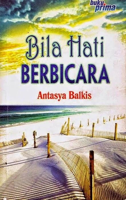 Baca Online Novel Bila Hati Berbicara, baca online novel Antasya Balkis drama TV3 Bila Hati Berbicara, Download Novel Bila Hati Berbicara Antasya Balkis (Full Version), gambar novel dan drama Bila Hati Berbicara