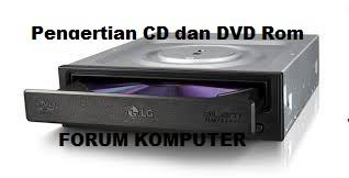 Pengertian CD dan DVD ROM, fungsi dan jenis jenisnya